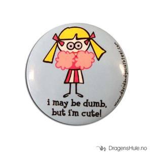 Bilde av Button 37mm: Blöndie: I may be dumb, but I´m cute!
